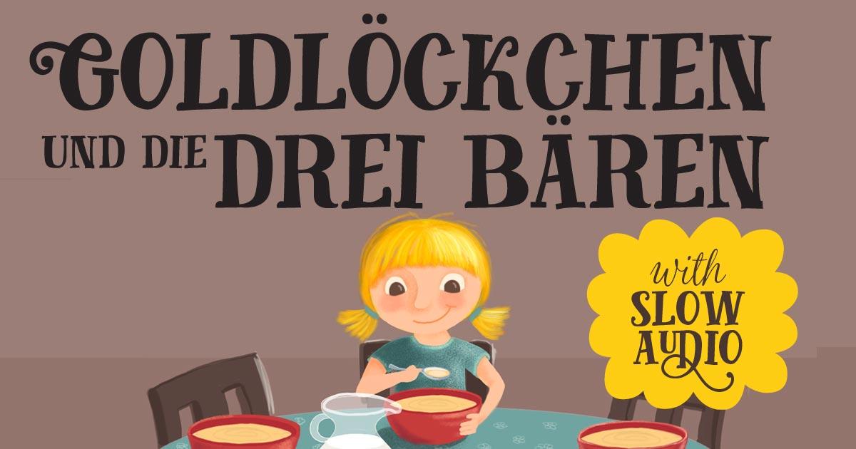Goldlöckchen und die drei Bären - Goldilocks in German
